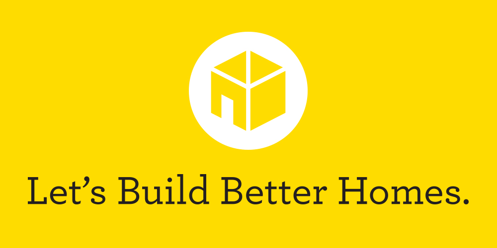 Let's Build Better Homes Campaign